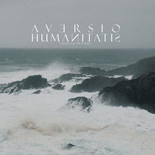 Aversio Humanitatis - Longing for the Untold (2017)