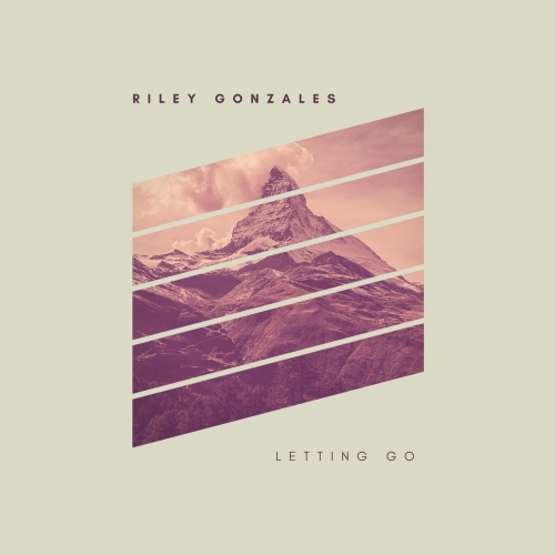 Riley Gonzales - Letting Go (2017)