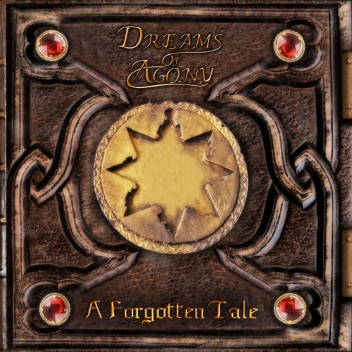 Dreams of Agony - A Forgotten Tale (2017)