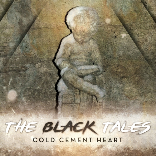 The Black Tales - Cold Cement Heart (2017)