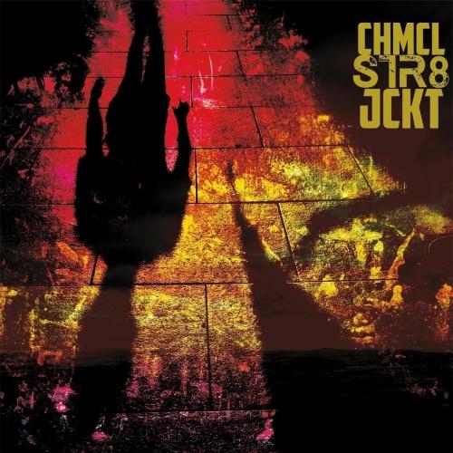 Chmcl Str8jckt - Chmcl Str8jckt (2017)