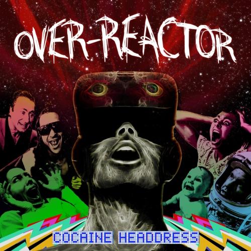 Over-Reactor - Cocaine Headdress (2017)