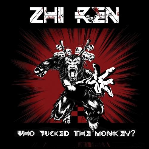 Zhi Ren - Who Fucked the Monkey? (EP) (2017)