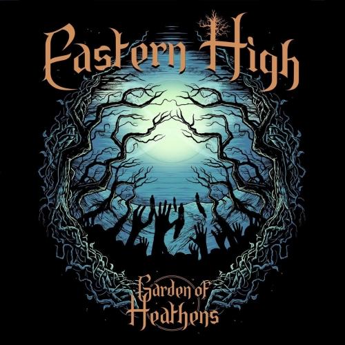 Eastern High - Garden of Heathens (2017)