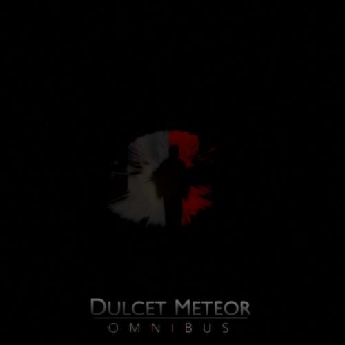 Dulcet Meteor - Omnibus (2017)