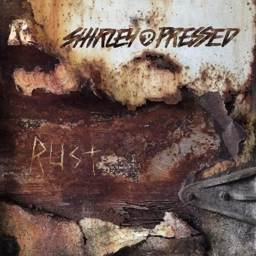 Shirley D. Pressed - Rust (2017)
