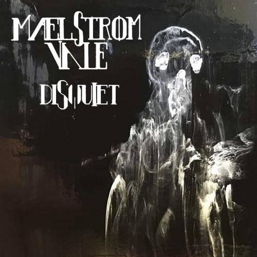 Maelstrom Vale - Disquiet (EP) (2017)