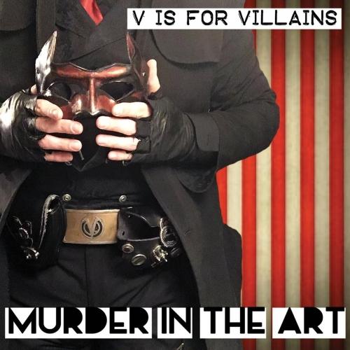 V Is for Villains - Murder in the Art (2017)