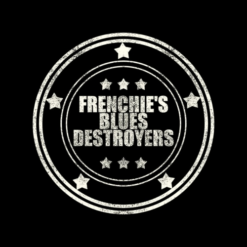 Frenchie's Blues Destroyers - Frenchie's Blues Destroyers (2017)