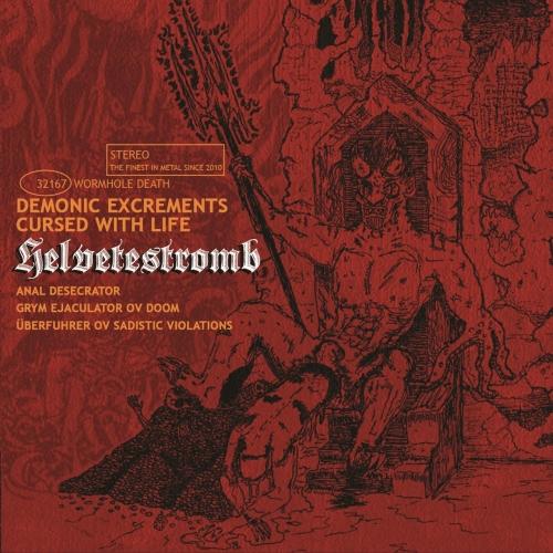 Helvetestromb - Demonic Excrements Cursed with Life (2017)