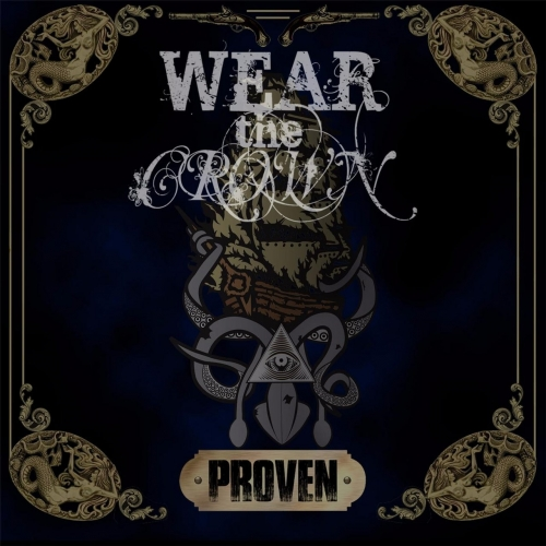 Wear the Crown - Proven (EP) (2017)