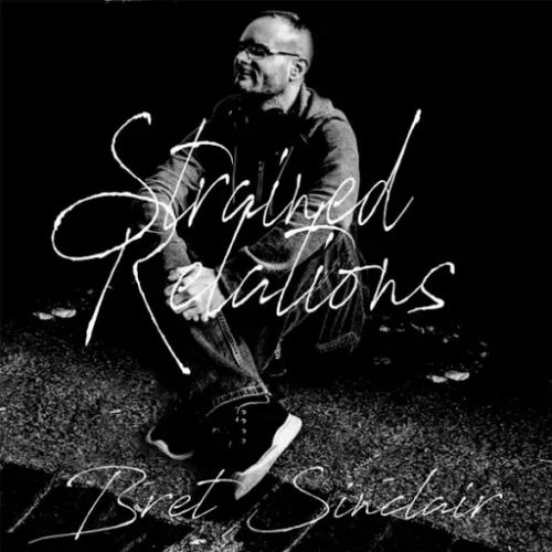 Bret Sinclair - Strained Relations (2017)