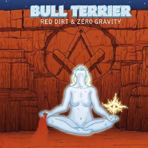 Bull Terrier - Red Dirt & Zero Gravity (2017)