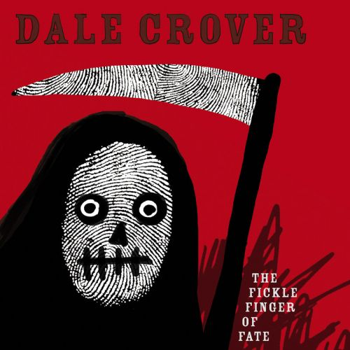 Dale Crover - The Fickle Finger of Fate (2017)