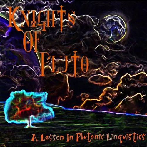 Knights of Pluto - Knights of Pluto, Vol. 3 - A Lesson in Plutonic Linguistics (2017)