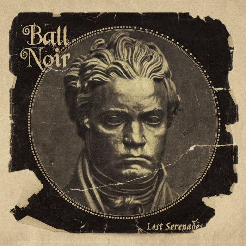 Ball Noir - Lost Serenades (2017)