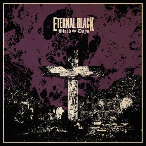 Eternal Black - Bleed The Days (2017)