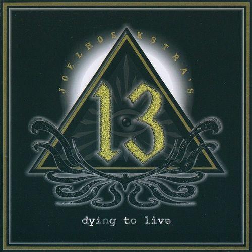 Joel Hoekstras 13 - Dying To Live (2015)