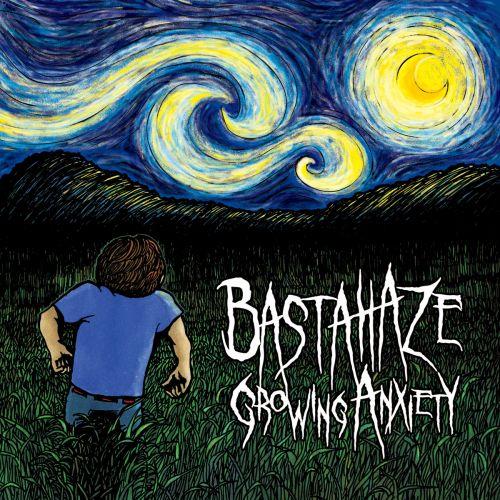 Bastahaze - Growing Anxiety (2017)