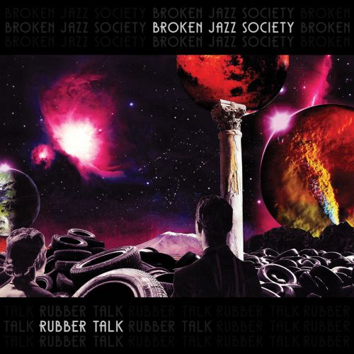 Broken Jazz Society - Rubber Talk (2017)