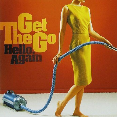 The Get Go - Hello Again (2008)