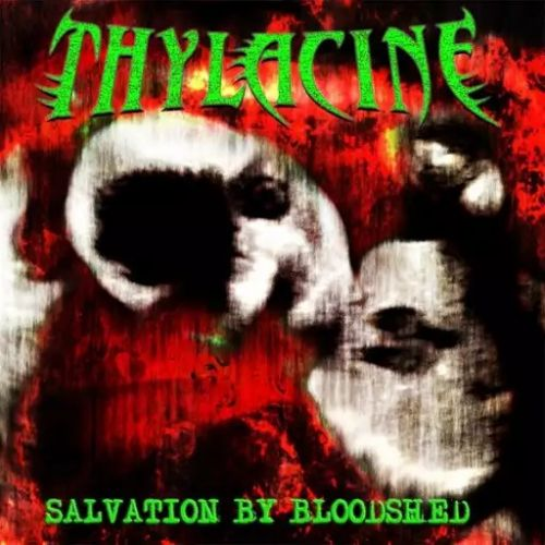 Thylacine - Salvation by Bloodshed (2017)