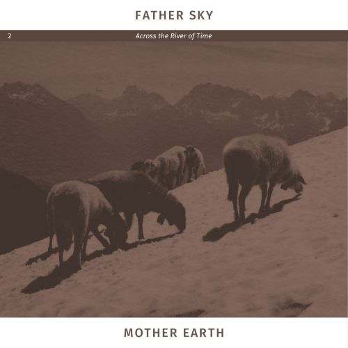 Father Sky Mother Earth - Across The River Of Time (2017)