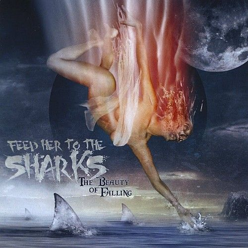 Feed Her To The Sharks - Discography (2010-2015)