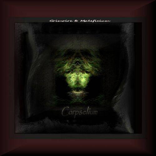 Corpselium - Grimoire & Maleficium (2017)