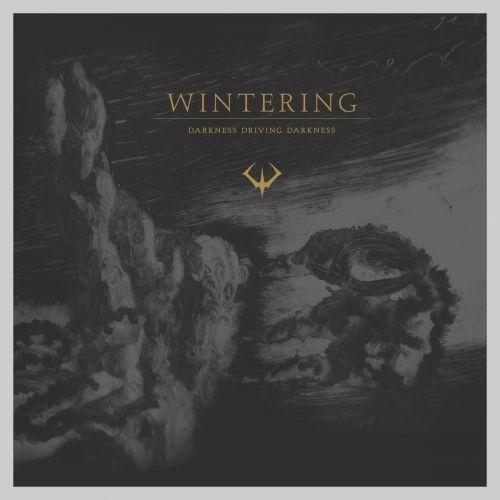 Wintering - Darkness Driving Darkness (2017)