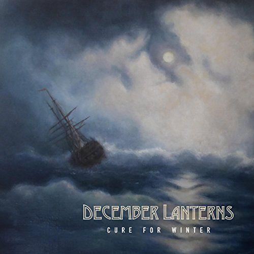 December Lanterns - Cure for Winter (2017)