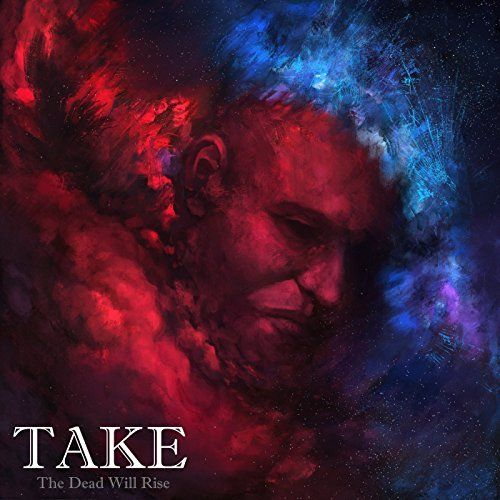 Take - The Dead Will Rise [EP] (2017)