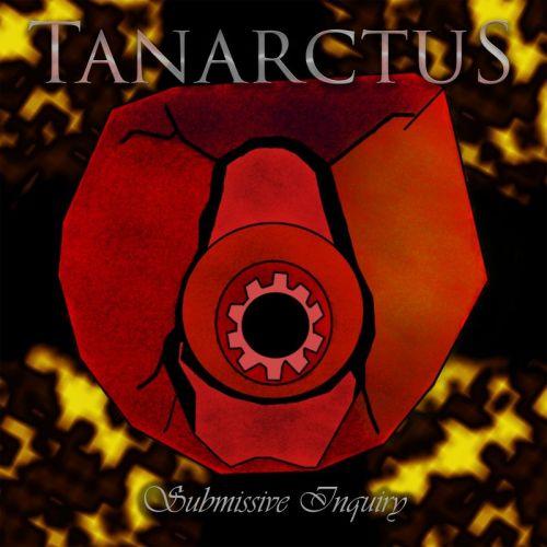 Tanarctus - Submissive Inquiry (2017)