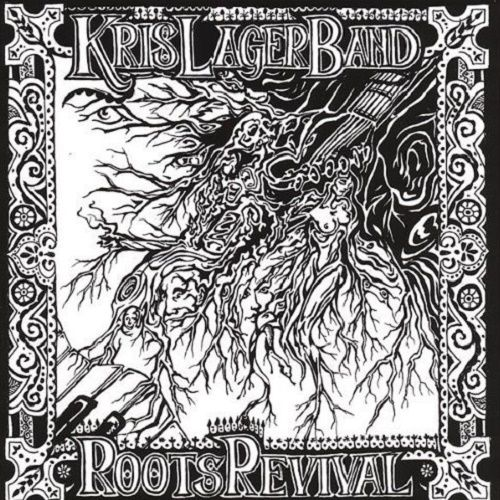 Kris Lager Band - Roots Revival (2006)
