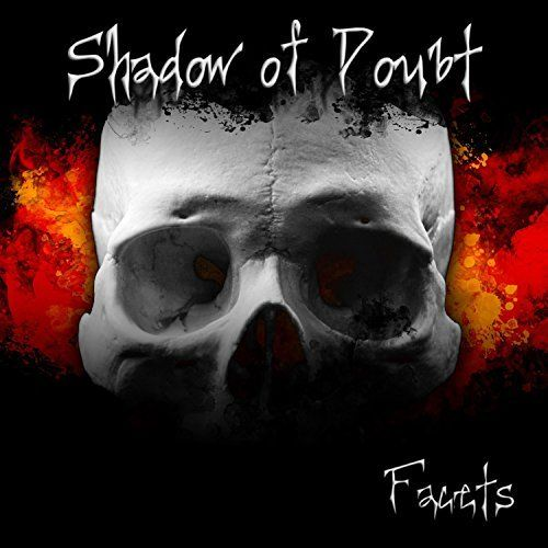 Shadow of Doubt - Facets (2017)
