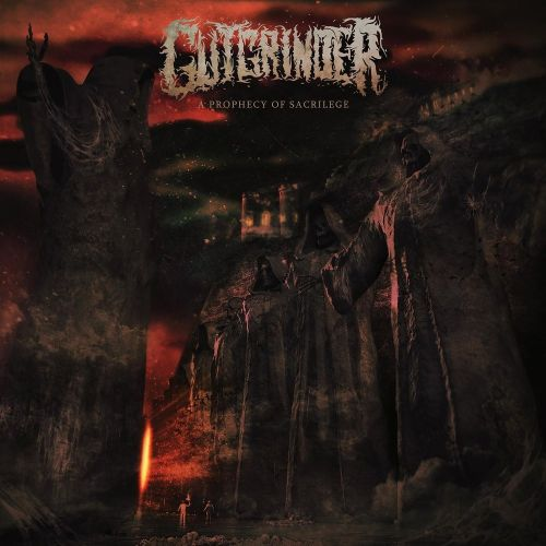 Gutgrinder - A Prophecy Of Sacrilege (2017)