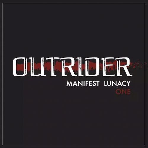 Outrider - Manifest Lunacy (One) (EP) (2017)