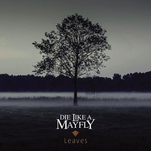 Die Like A Mayfly - Leaves (2017)