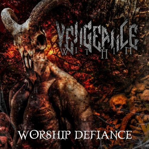 Vengeance Within - Worship Defiance (2017)