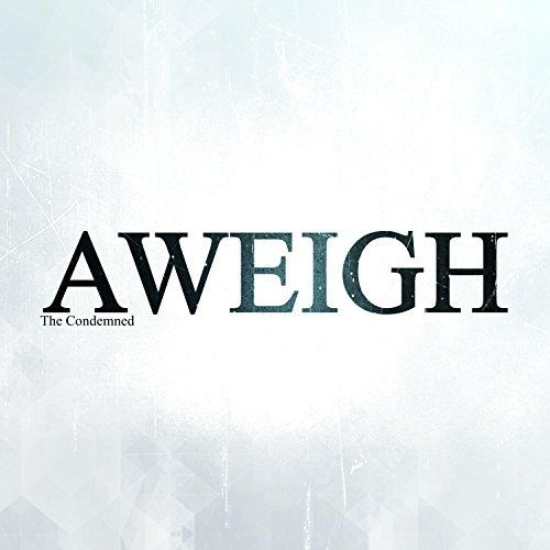 Aweigh - The Condemned (2017)