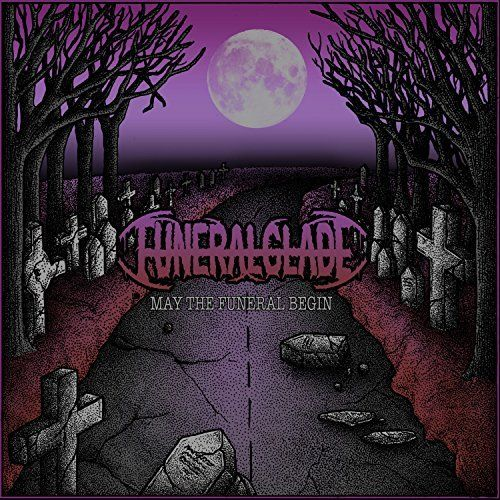 Funeralglade - May the Funeral Begin [EP] (2017)