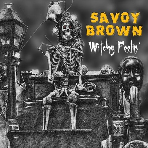 Savoy Brown - Witchy Feelin' (2017)