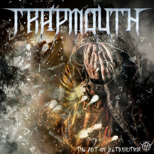 Trapmouth - The Art of Retribution (2017)