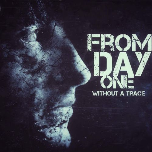 From Day One - Without A Trace (2017)