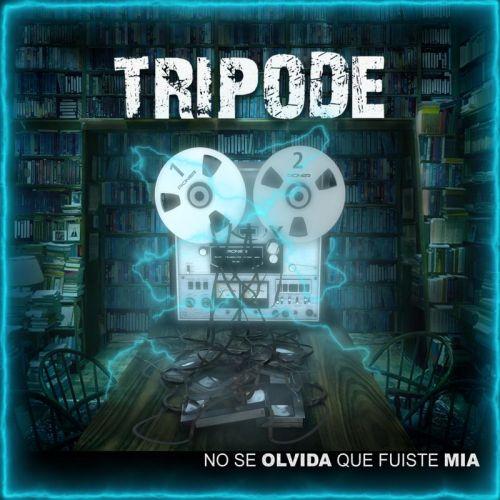 Tripode - No Se Olvida Que Fuiste Mia (2017)