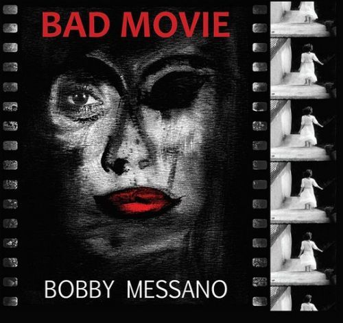 Boby Messano - Bad Movie (2017)