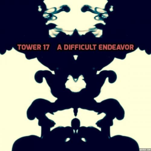 Tower 17 - A Difficult Endeavor (2017)
