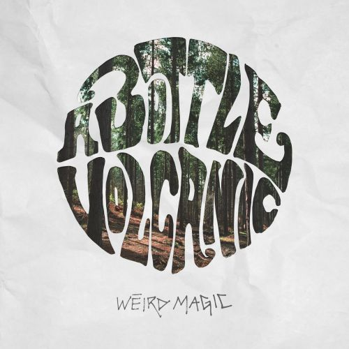 A Bottle Volcanic - Weird Magic (2017)