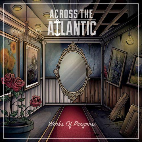 Across The Atlantic - Works Of Progress (2017)