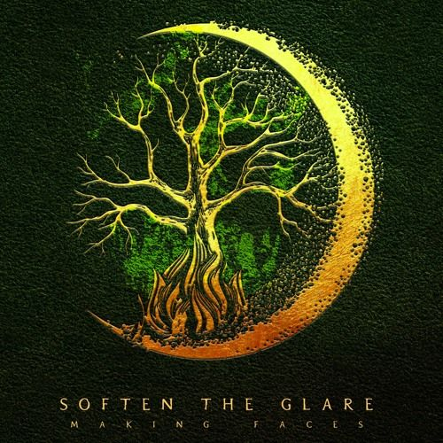 Soften The Glare - Making Faces (2017)